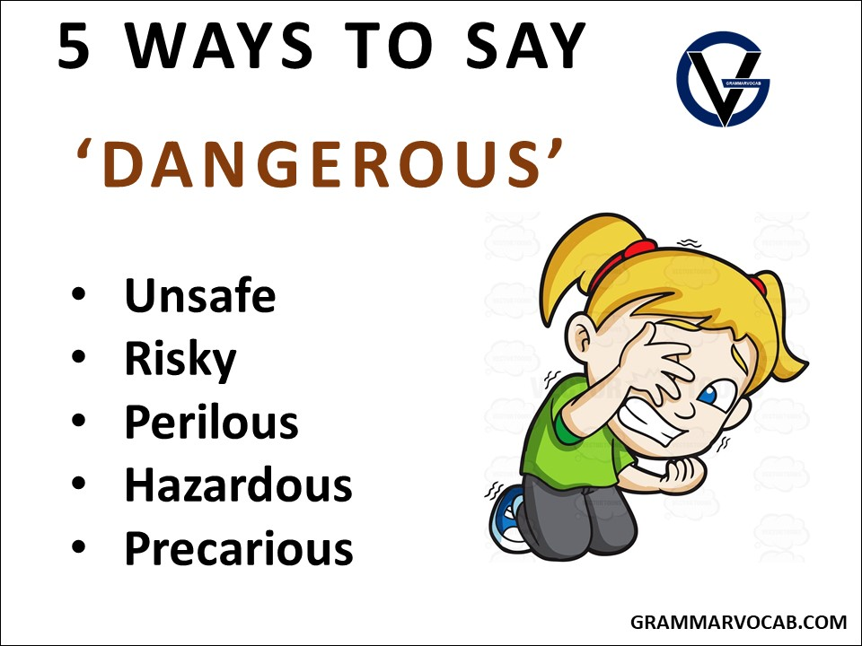 another ways to say dangerous