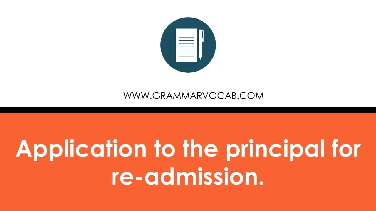 Application to the principal for re-admission