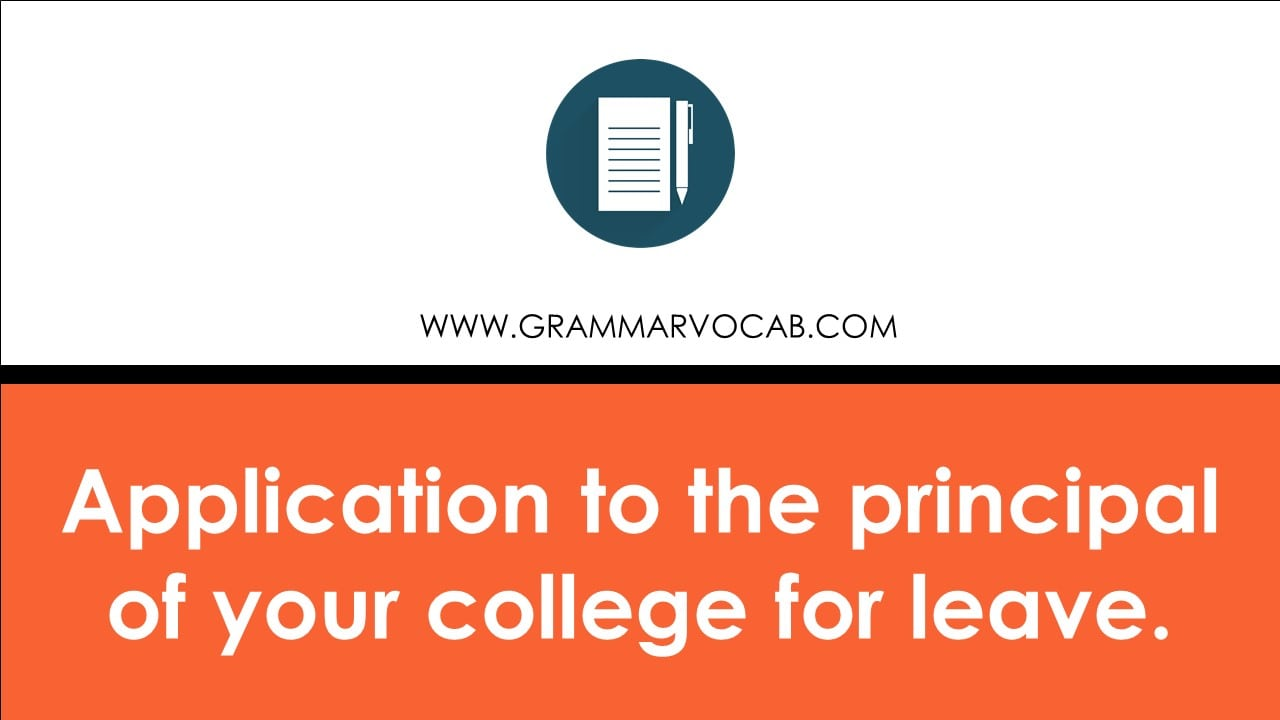 Application to the principal of your college for leave