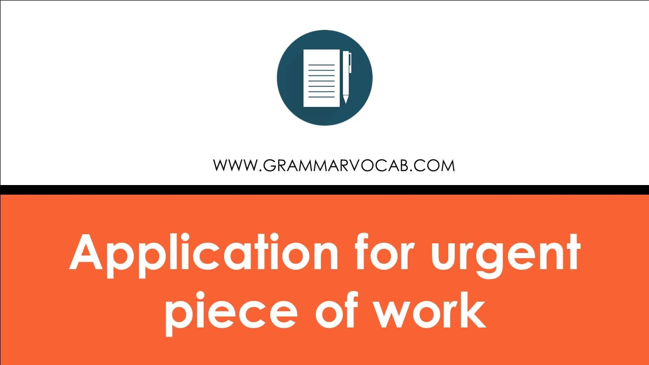 Application for urgent piece of work